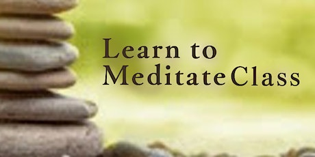 Learn To Meditate: Discover You Way To Meditate tickets