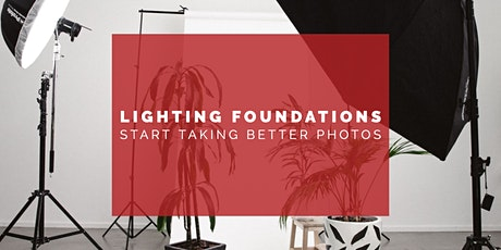 Lighting Foundations - Start Taking Better Photos tickets