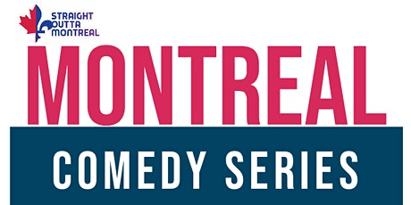 The Last Laugh ( Stand-Up Comedy ) Montrealcomedyseries.com tickets