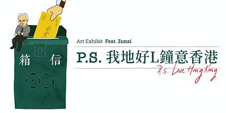 Art Exhibit: P.S. Love Hong Kong (feat. Zunzi) tickets