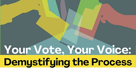 Your Voice, Your Vote:  Demystifying The Process tickets