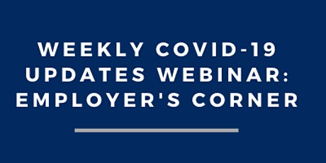 Weekly COVID-19 Workplace Safety Updates: Webinar Series tickets