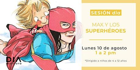 """Sesión DIA: """"Max y los superhéroes"""" entradas"""