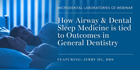 How Airway & Dental Sleep Medicine is tied to outcomes in General Dentistry tickets