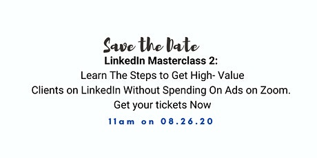 Steps to Get High-Value Clients on LinkedIn Without Ads Webclass tickets