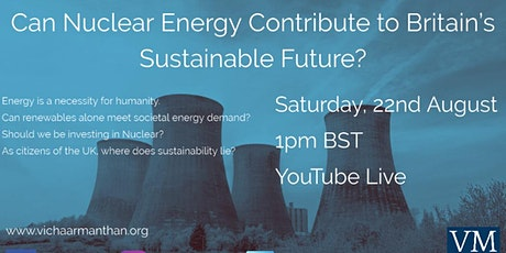Can Nuclear Energy Contribute to Britain's Sustainable Future? tickets
