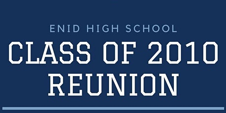 Enid High School Class of 2010 Reunion tickets