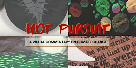 Hot Pursuit: A Visual Commentary on Climate Change tickets