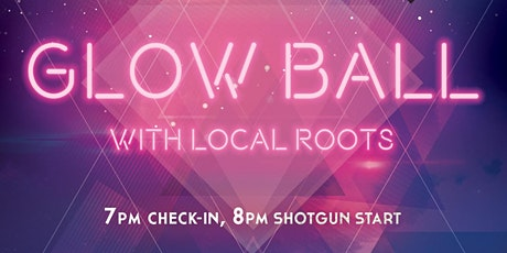 Glow Ball with Local Roots tickets