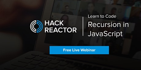 [WEBINAR] Learn To Code: Recursion in JavaScript tickets
