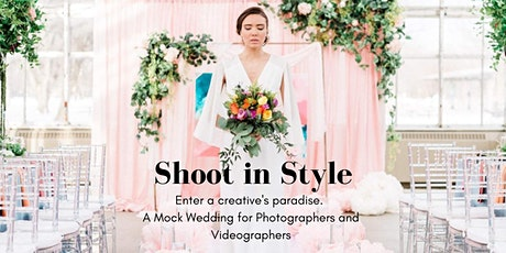 Shoot in Style - A Mock Wedding for Photographers and Videographers tickets