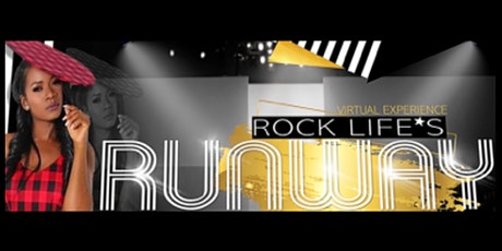 Rock Life's Runway - Virtual Experience tickets