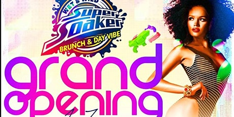 SUPER SOAKER BRUNCH & DAY VIBE   OUTDOOR SEATING tickets