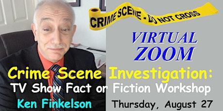 Crime Scene Investigation: TV Show Fact or Fiction ~ Zoom Workshop billets