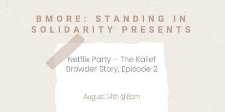 Bmore: Standing in Solidarity - Netflix Party #4 tickets