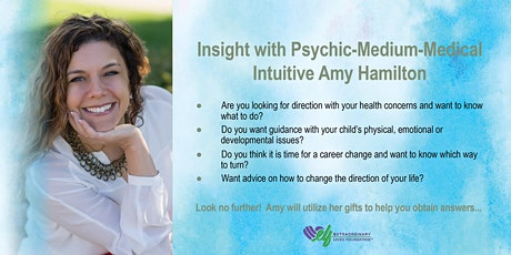 Insight with Psychic-Medium-Medical Intuitive Amy Hamilton tickets