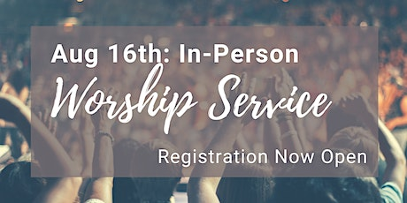 In-Person Sunday Service - Aug 16th tickets