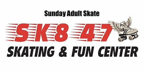 SUNDAY Adult Skate August 9, 2020 8pm-12am tickets