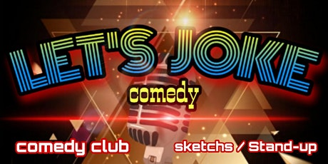 COMEDY CLUB LET'S JOKE tickets