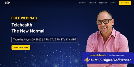 FREE Webinar Telehealth The New Normal with HIMSS Influencer Jamey Edwards tickets