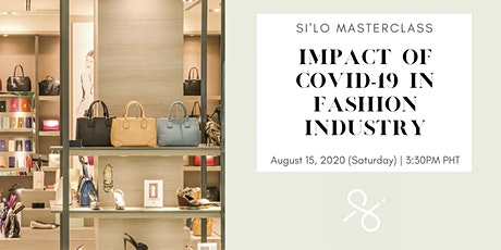 SI'LO Masterclass: The Impact of COVID-19 in the Fashion Industry tickets