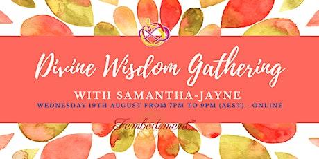 Divine Wisdom Gathering with Samantha-Jayne tickets