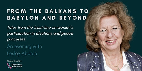 From the Balkans to Babylon and Beyond - An evening with Lesley Abdela tickets