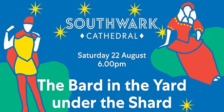 An Evening with the The Bard in the Yard under the tickets