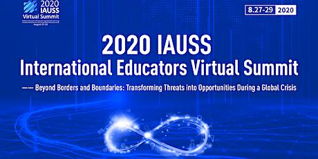 2020 IAUSS International Educators Virtual Summit tickets