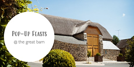 The Third Pop-Up Feast @ the great barn tickets