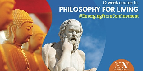 COURSE: PHILOSOPHY FOR LIVING #EmergingFromConfinement tickets