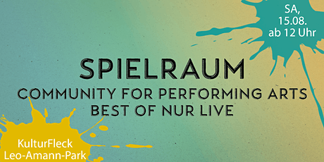 Spielraum - Community for Performing Arts / Best Of NUR LIVE Tickets