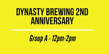 Dynasty Brewing 2nd Anniversary Party - GROUP A tickets