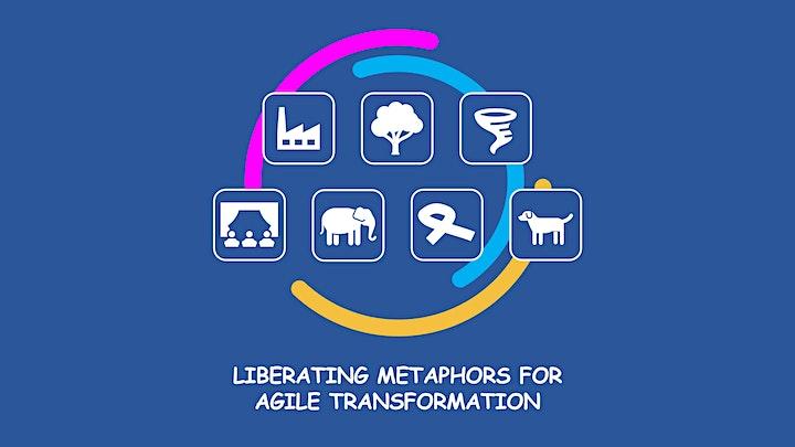 Liberating Metaphors for Agile Transformation [Beyond Certification Series] image