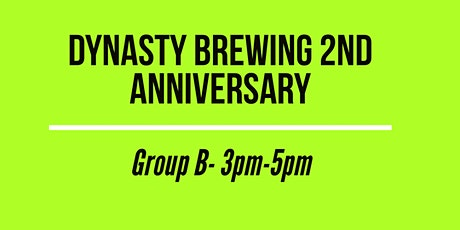 Dynasty Brewing 2nd Anniversary- GROUP B tickets