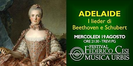 Adelaide: i lieder di Beethoven e Schubert biglietti