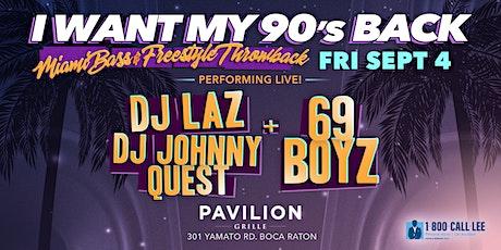 I Want My 90's Back w/ DJ LAZ, DJ Johnny Quest & 69 Boyz Live tickets