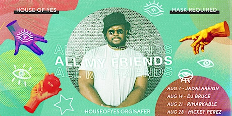 All My Friends : DJ BRUCE tickets