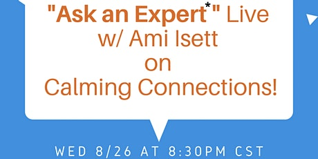 """""""Ask an Expert"""" Live with Ami Isett on Calming Connections tickets"""