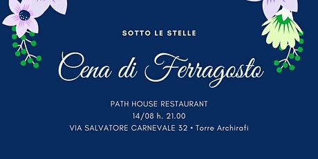 • 14/08 • Sotto le stelle • Cena di Ferragosto @ Path House tickets
