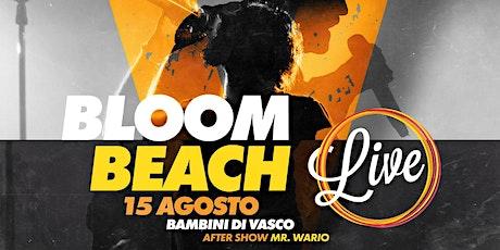 BAMBINI DI VASCO + Mr Wario - Ferragosto@ Bloom Beach Bar biglietti