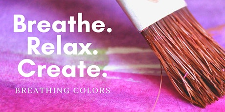 Breathe, Relax, Create : Breathing Colors tickets