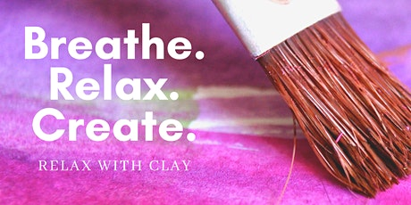 Breathe, Relax, Create : Relax with Clay tickets