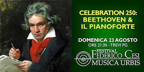 Celebration 250: Beethoven e il Pianoforte - Fiorenzo Pascalucci biglietti