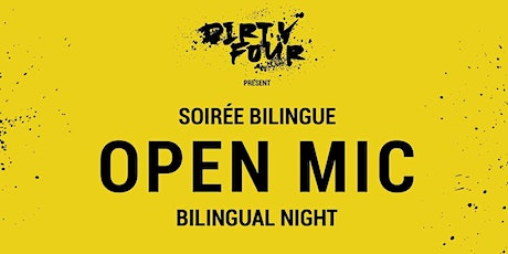 The Dirty Four presents Open Mic Soiree Bilingue#3 tickets
