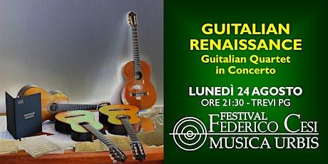 Guitalian Renaissance: Guitalian Quartet in concerto biglietti