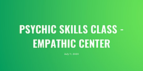 Introduction to Psychic Skills: Empathic Center tickets