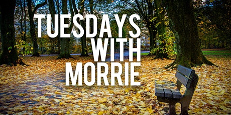 Tuesdays With Morrie - Weekend 2 tickets