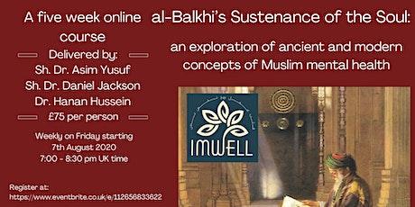 al-Balkhi's Sustenance of the Soul (Late Registration) tickets