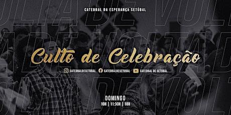 Culto de Celebração bilhetes